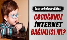 Çocuklarda internet bağımlılığı!